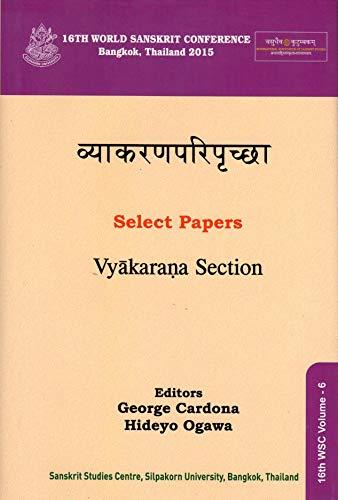 9788193231951: Vyakaranapariprakcha Select Papers in Vyakarana Section 16th World Sanskrit Conference Bangkok,Thailand 2015
