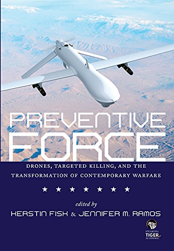 9788193307380: Preventive Force Drones, Targeted Killing, and the Transformation of Contemporary Warfare