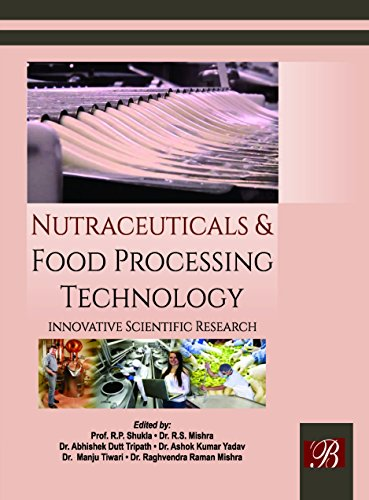 Nutraceuticals Food Processing Technology: Innovative Scientific Research: edited by R.P.