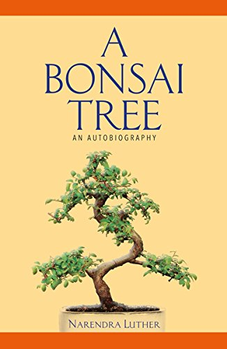 A Bonsai Tree: An Autobiography: Narendra Luther