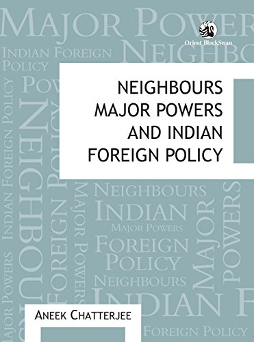 Neighbours Major Powers & Indian Foreign Policy: Aneek Chatterjee