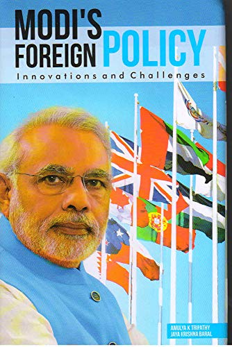 Modi's Foreign Policy: Innovations and Challenges: Edited by Amulya