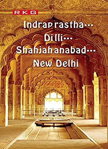 INDRAPRASTHA.DILLI.SHAHJAHANABAD.NEW DELHI - HARDCOVER: NA