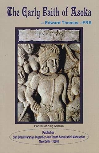 The Early Faith of Asoka: Edward Thomas