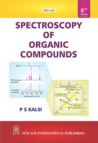 Spectroscopy Of Organic Compounds, Eight Edition: Kalsi, P.S.