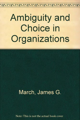 9788200014782: Ambiguity and Choice in Organizations