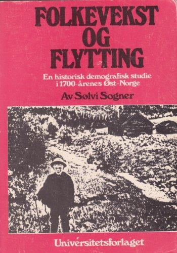 Folkevekst og flytting: en historisk-demografisk studie i 1700-?renes ?st-Norge: Sogner, S?lvi