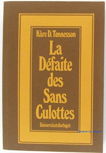 9788200017813: La défaite des sans-culottes: Mouvement populaire et réaction bourgeoise en l'an III (French Edition)