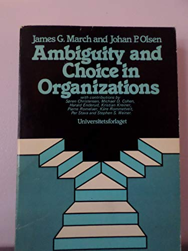 9788200019602: Ambiguity and Choice in Organizations