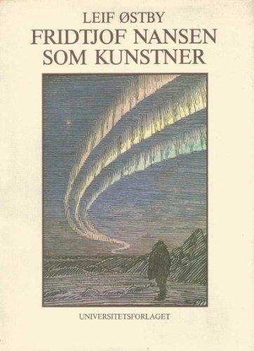 9788200019961: Fridtjof Nansen som kunstner: Nansen minneforelesning 10. oktober 1978 (Fridtjof Nansen minneforelesninger) (Norwegian Edition)