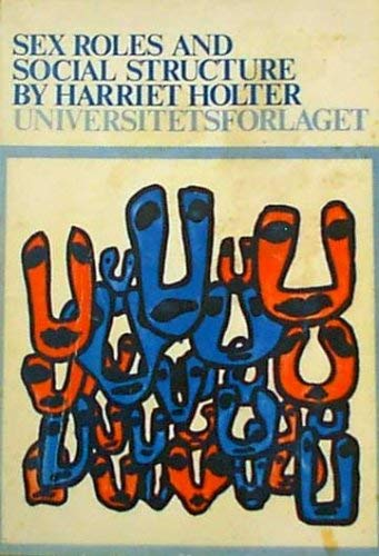 Sex Roles and Social Structure: Holter, Harriet