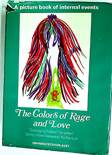The Colors of Rage and Love: A Picture Book of Internal Events: Naevestad, Marie