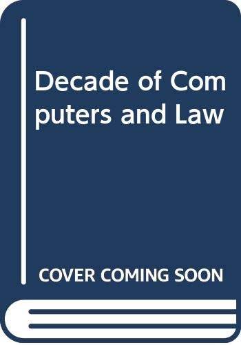 Decade of Computers and Law (Publications of: Jon Bing, Knut