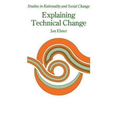9788200064541: Explaining Technical Change: A Case Study in the Philosophy of Science (Studies in Rationality & Social Change)