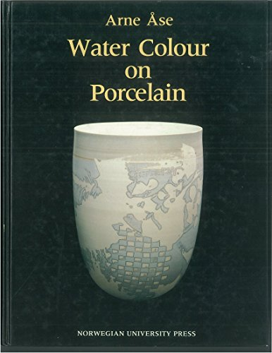 9788200065241: Water Colour on Porcelain: A Guide to the Use of Water Soluble Colourants