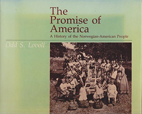 THE PROMISE OF AMERICA: A History of the Norwegian-American People.: Lovoll, Odd S.