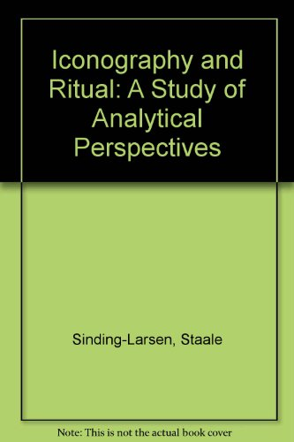 Iconography and Ritual: A Study of Analytical: Sinding-Larsen, Staale