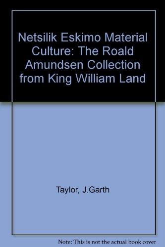 9788200089452: Netsilik Eskimo Material Culture: The Roald Amundsen Collection from King William Land