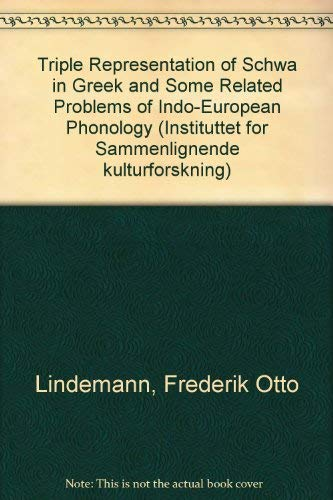 9788200095330: The Triple Representation of Schwa in Greek and Some Related Problems in Indo-European Phonology (Serie B--Skrifter / The Institute for Comparative Research in Human Culture, Oslo)