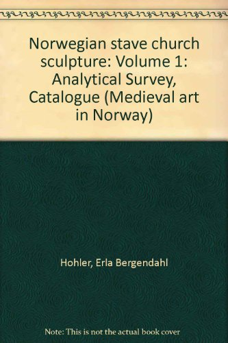 9788200127482: Norwegian Stave Church Sculpture: Volume 1. Analytical Survey, Catalogue (Medieval art in Norway) (English and Norwegian Edition)