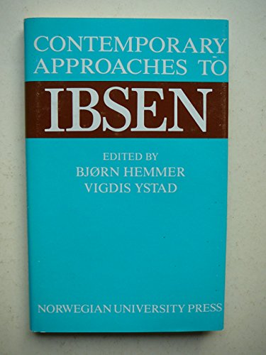 9788200183716: Contemporary Approaches to Ibsen: Volume 6