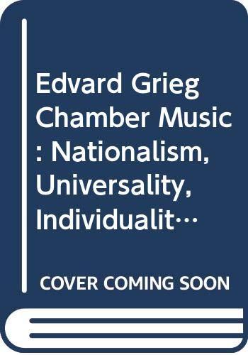 9788200216995: Edvard Grieg - Chamber Music: Nationalism, Universality, Individuality