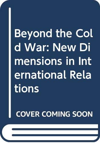 9788200217121: Beyond the Cold War: New Dimensions in International Relations