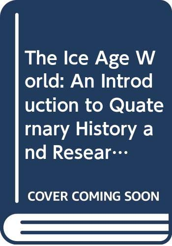 The Ice Age World: An Introduction to: Andersen, Bjorn G.