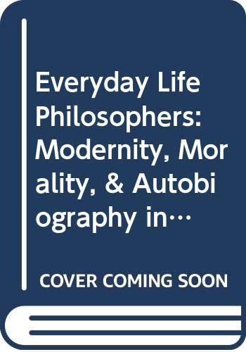 9788200226055: Everyday Life Philosophers: Modernity, Morality, & Autobiography in Norway