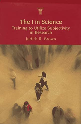 9788200226611: The I in Science: Training to Utilize Subjectivity in Research
