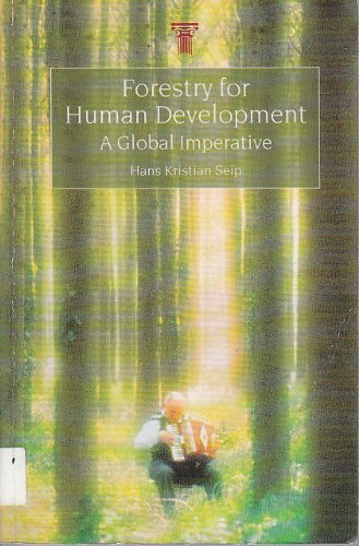 Forestry for Human Development: A Global Imperative: Seip, Hans Kristian