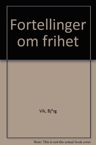 Fortellinger om frihet: Bjørg Vik