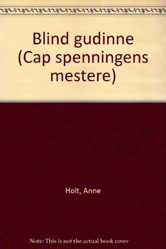9788202147891: Blind gudinne (Cap spenningens mestere)