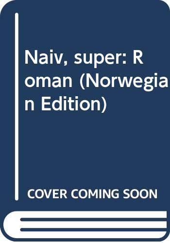 9788202166984: Naiv, super: Roman (Norwegian Edition)