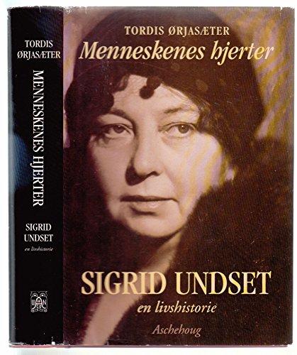 9788203167775: Menneskenes hjerter: Sigrid Undset, en livshistorie (Norwegian Edition)