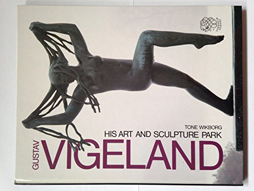 9788203170010: Gustav Vigeland: His Art and Sculpture Park