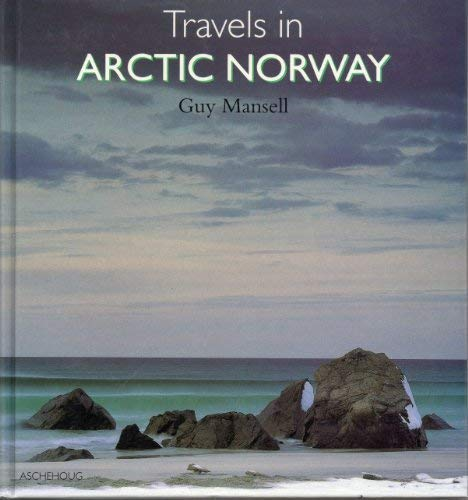Travels in Arctic Norway (Norwegian Edition): G. Mansell