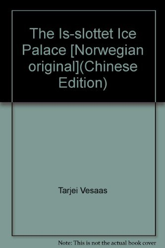 The Is-slottet Ice Palace [Norwegian original](Chinese Edition): Tarjei Vesaas