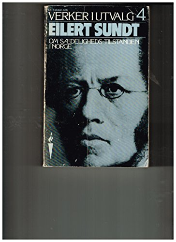 9788205083851: Om sædeligheds-tilstanden i Norge (His Verker i utvalg) (Norwegian Edition)