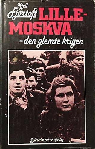 9788205147256: Lille-Moskva: Den glemte krigen (Norwegian Edition)