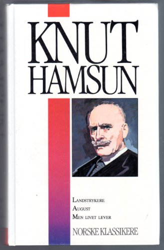 9788205176294: Knut Hamsun - Landstrykere, August, & Men Livet Lever (Norwegian Language)