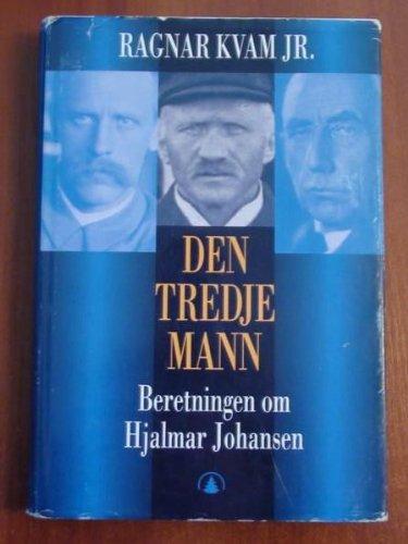9788205248847: Den tredje mann: Beretningen om Hjalmar Johansen