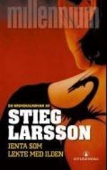 Jenta som lekte med ilden (Millennium, 2): Stieg Larsson