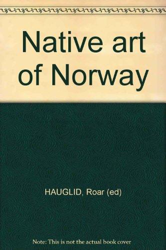 Native art of Norway: HAUGLID, Roar (ed)