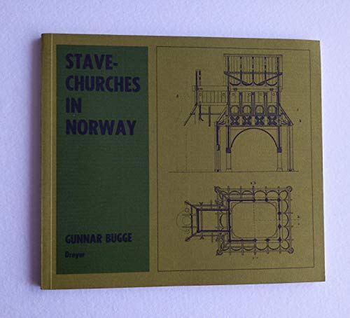 Stave Churches in Norway: Introduction and Survey: Bugge, Gunnar