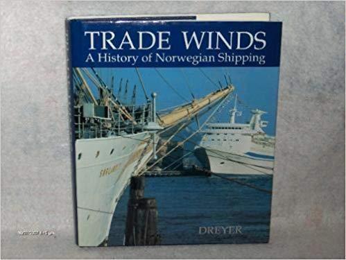 Trade winds: A history of Norwegian shipping: Bard (Editor) Kolltveit
