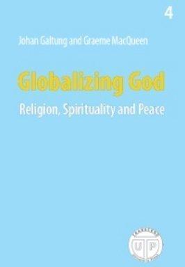 9788230004739: Globalizing God - Religion, Spirituality and Peace (Peace, Development, Environment, 4)