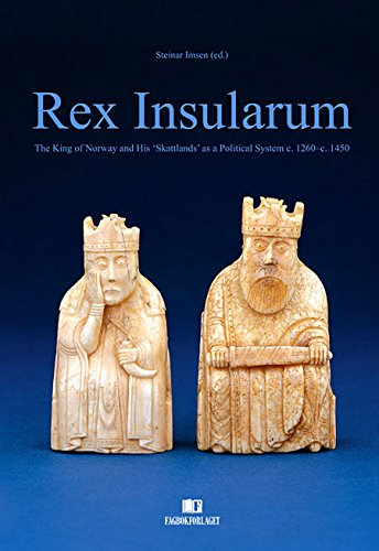 9788232104147: Rex Insularum: The King of Norway and His 'skattlands' as a Political System C. 1260-C. 1450 (Rostra Books)