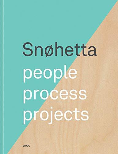 Snøhetta: People, Process, Projects: Snohetta