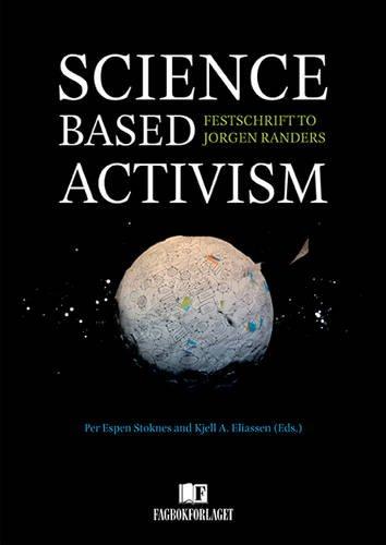 9788245018660: Science Based Activism: Festschrift to Jorgen Randers